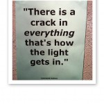 "Citat ""There's a crack in everything, that's how the light gets in"""